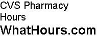 CVS Pharmacy hours