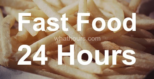 What Fast Food Places Are Open 24 Hours Nearby